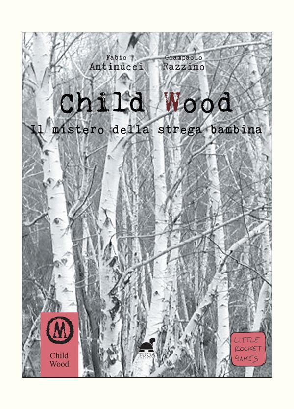 CHILD WOOD Vol.1 Il mistero della strega bambina – Librogame